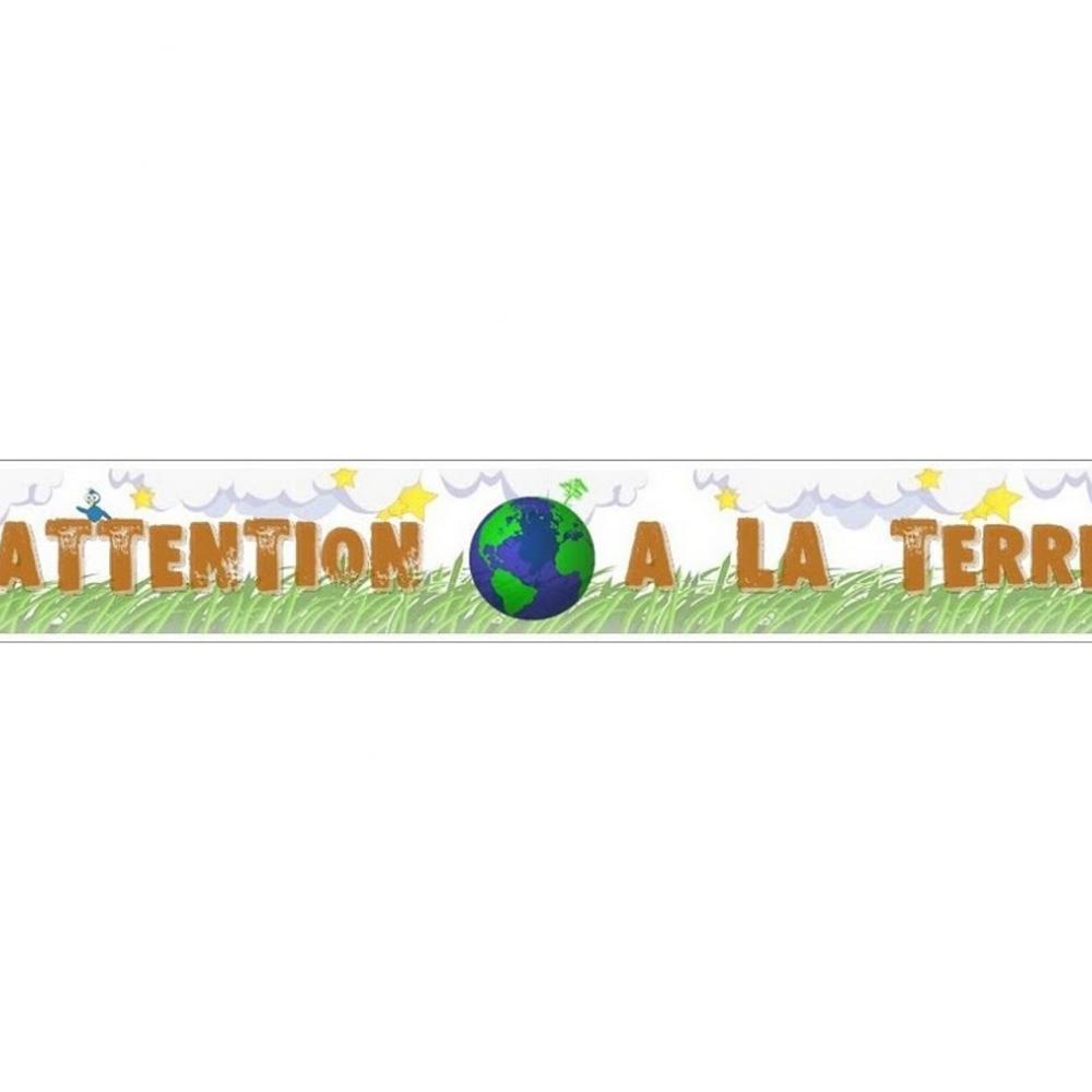 Attention à la Terre